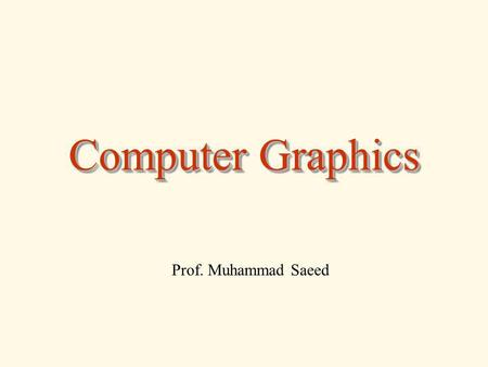 Computer Graphics Prof. Muhammad Saeed. 2 Hardware ( Graphic Cards ) II Hardware II Computer Graphics 1 August 2012.