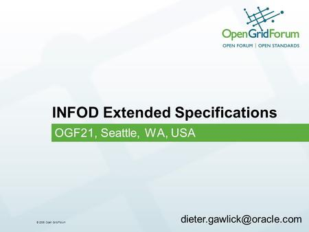 © 2006 Open Grid Forum INFOD Extended Specifications OGF21, Seattle, WA, USA