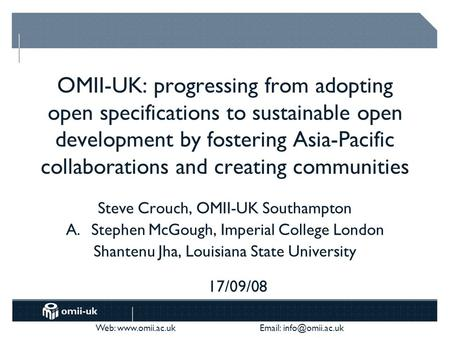 Web:    OMII-UK: progressing from adopting open specifications to sustainable open development by fostering Asia-Pacific.