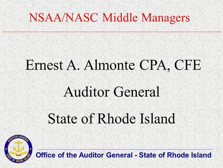 NSAA/NASC Middle Managers Office of the Auditor General - State of Rhode Island _____________________________________________________________________________________________________________________________________________.