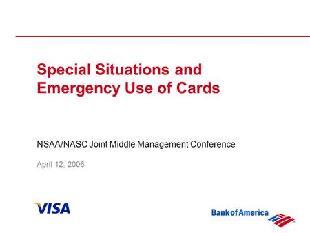 Special Situations and Emergency Use of Cards NSAA/NASC Joint Middle Management Conference April 12, 2006.