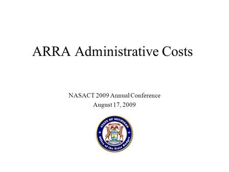 ARRA Administrative Costs NASACT 2009 Annual Conference August 17, 2009.