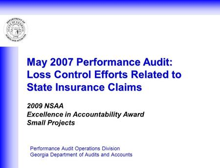 May 2007 Performance Audit: Loss Control Efforts Related to State Insurance Claims May 2007 Performance Audit: Loss Control Efforts Related to State Insurance.