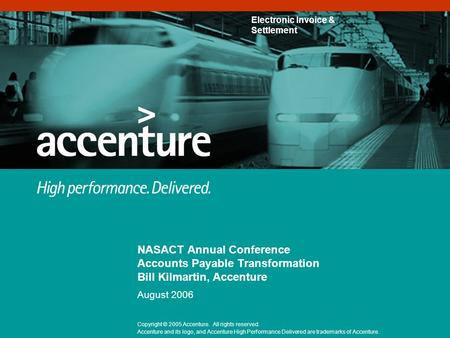 NASACT Annual Conference Accounts Payable Transformation Bill Kilmartin, Accenture August 2006.