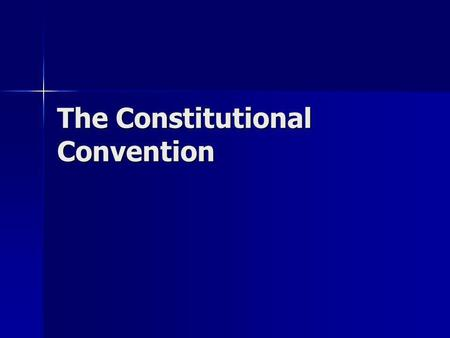 The Constitutional Convention. I. Articles of Confederation A. Americas 1st constitution B. Adopted during the Revolutionary War (1777) C. States had.