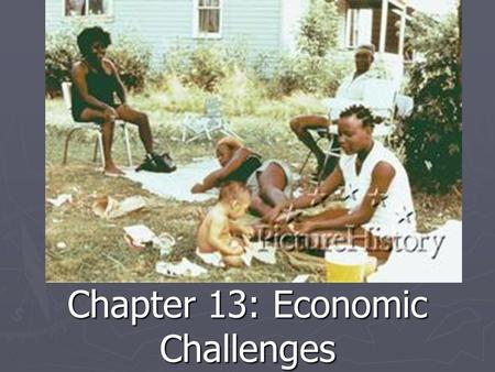 Chapter 13: Economic Challenges