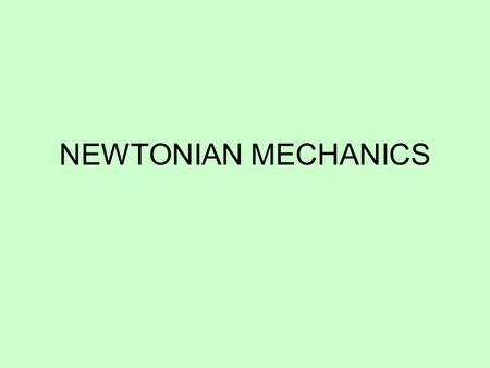 NEWTONIAN MECHANICS. Kinematic equations Frictional Force.
