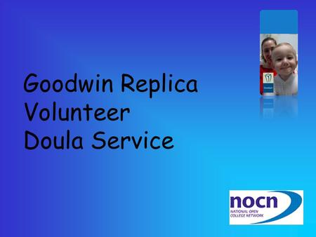 Goodwin Replica Volunteer Doula Service