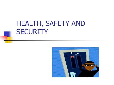 HEALTH, SAFETY AND SECURITY. HEALTH AND SAFETY POLICY This is a statement that sets out how a firm manages health and safety in the workplace. Shows the.