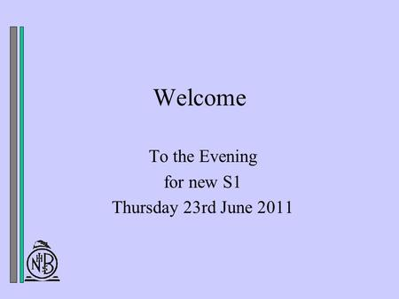 Welcome To the Evening for new S1 Thursday 23rd June 2011.