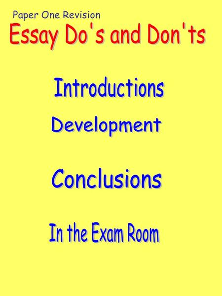 Essay Do's and Don'ts Introductions Development Conclusions