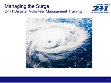 1 Managing the Surge 2-1-1 Disaster Volunteer Management Training.