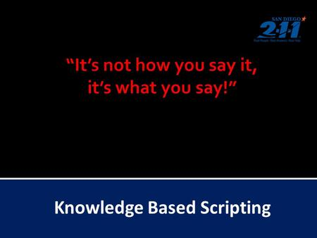 Knowledge Based Scripting. Effective communication requires not only that people share knowledge but also that they know they share knowledge. 2.