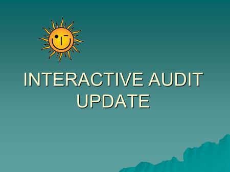 INTERACTIVE AUDIT UPDATE. For new staff… Interactive Audit replaces the current one-column, web audit that student access through eServices. Chart categories.