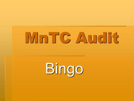 MnTC Audit Bingo. MnTC Audit currently sent from ISRS DA Report.