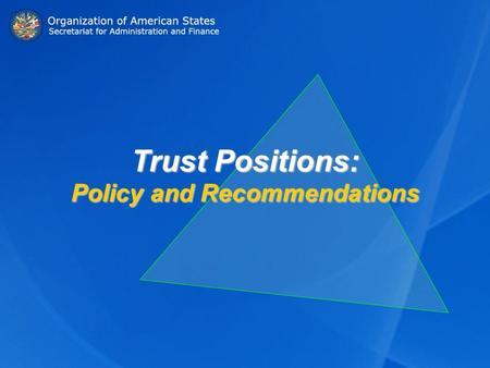 Trust Positions: Policy and Recommendations. I. Mandate II. Definitions III. Situation as of January 31, 2008 IV. Conclusions V. Recommendation for CAAP.