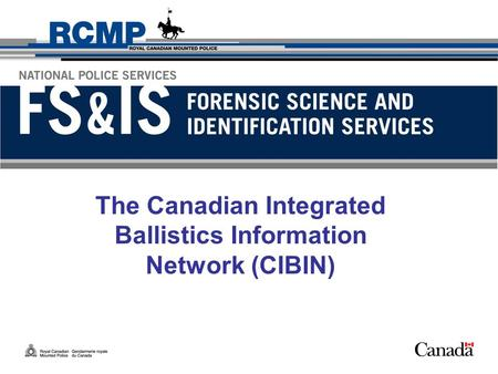 The Canadian Integrated Ballistics Information Network (CIBIN)