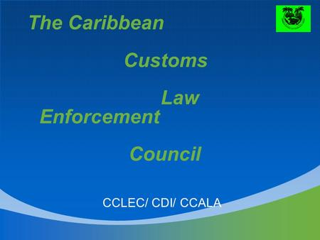 The Caribbean Customs Law Enforcement Council