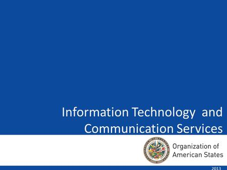 Information Technology and Communication Services 2013.