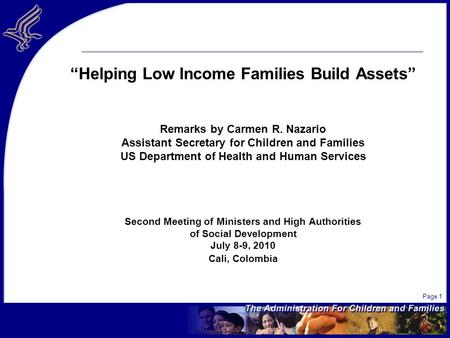 Page 1 Helping Low Income Families Build Assets Remarks by Carmen R. Nazario Assistant Secretary for Children and Families US Department of Health and.