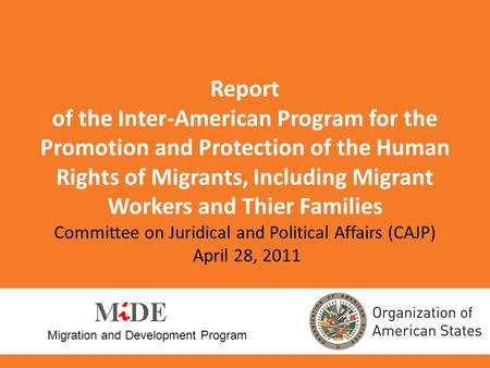 Report of the Inter-American Program for the Promotion and Protection of the Human Rights of Migrants, Including Migrant Workers and Thier Families Committee.