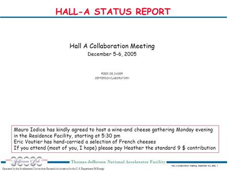 Hall A collaboration meeting, December 5-6, 2005, 1 Operated by the Southeastern Universities Research Association for the U.S. Department Of Energy Thomas.