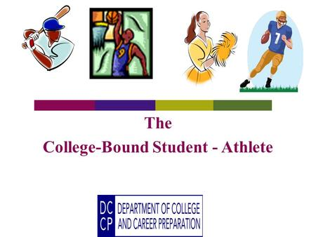 The College-Bound Student - Athlete. The Student-Athlete RECRUTING REALITIES by JACK RENKENS (Jack Renkens, an ex-college coach and athletic director,