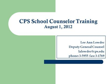 CPS School Counselor Training August 1, 2012