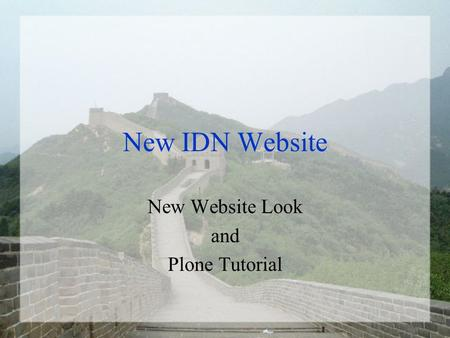New IDN Website New Website Look and Plone Tutorial.