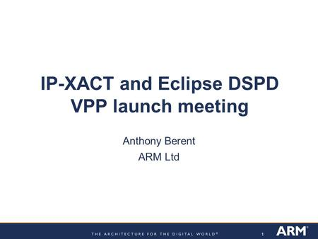 IP-XACT and Eclipse DSPD VPP launch meeting
