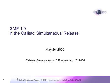 GMF 1.0 in the Callisto Simultaneous Release