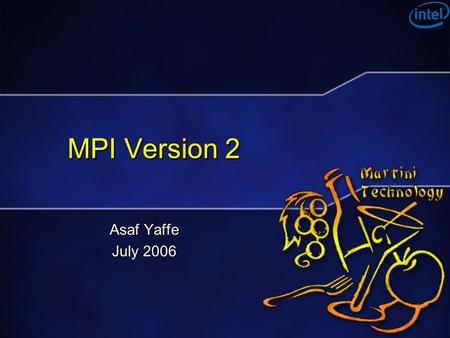MPI Version 2 Asaf Yaffe July 2006. Agenda Why redesign MPI Requirements Design Concepts –Events –Event Groups Event Filters Enabling/Disabling Events.