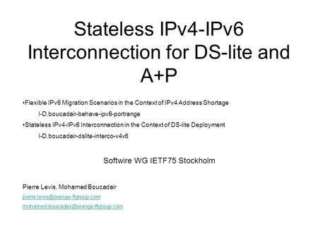 Stateless IPv4-IPv6 Interconnection for DS-lite and A+P Flexible IPv6 Migration Scenarios in the Context of IPv4 Address Shortage I-D.boucadair-behave-ipv6-portrange.