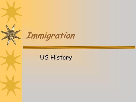 Immigration US History.