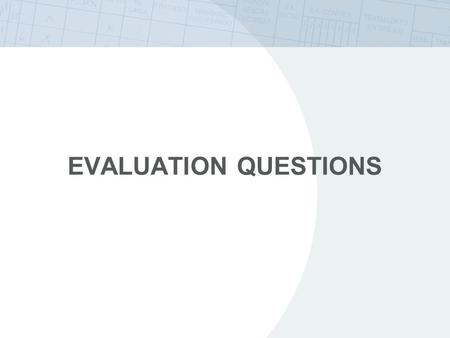 Evaluation Questions Note: If not used for testing purposes, evaluation questions may be used in slide format inserted within or at the end of each module.