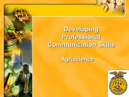 Developing Professional Communication Skills Agriscience.