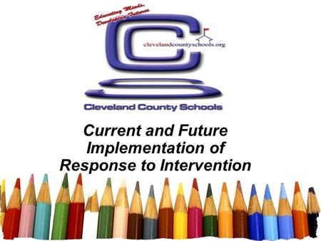 Current and Future Implementation of Response to Intervention.
