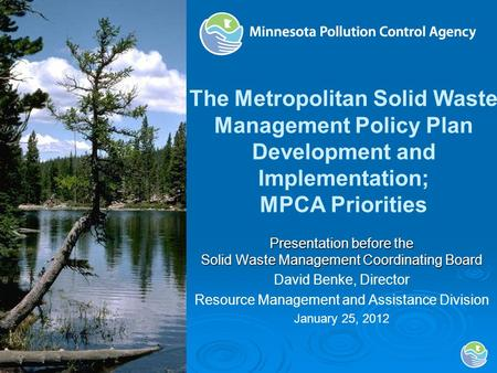 The Metropolitan Solid Waste Management Policy Plan Development and Implementation; MPCA Priorities Presentation before the Solid Waste Management Coordinating.