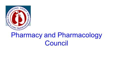 Pharmacy and Pharmacology Council. First Year Accomplishments 1.Council formation (Chair: Patricia Uber) –Membership increased >10-fold from 1 year ago.