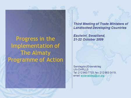Progress in the Implementation of The Almaty Programme of Action Third Meeting of Trade Ministers of Landlocked Developing Countries Ezulwini, Swaziland,