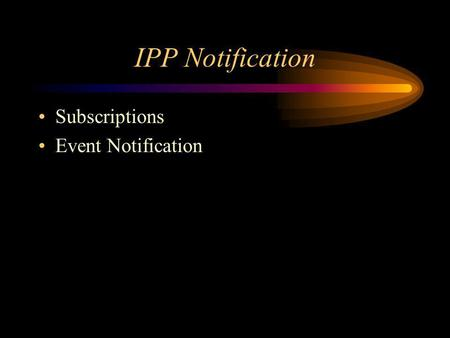 IPP Notification Subscriptions Event Notification.