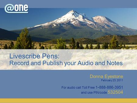 Donna Eyestone February 23, 2011 For audio call Toll Free 1 - 888-886-3951 and use PIN/code 532504.