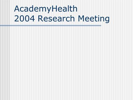AcademyHealth 2004 Research Meeting. ASPE Human Services Policy Research Agenda Ann McCormick Office of Human Services Policy ASPE/DHHS.