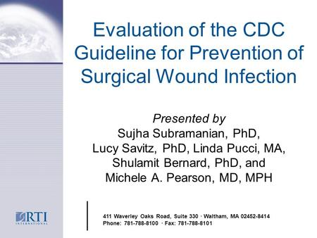 Evaluation of the CDC Guideline for Prevention of Surgical Wound Infection Presented by Sujha Subramanian, PhD, Lucy Savitz, PhD, Linda Pucci, MA, Shulamit.