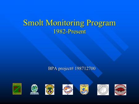 Smolt Monitoring Program 1982-Present BPA project# 198712700.