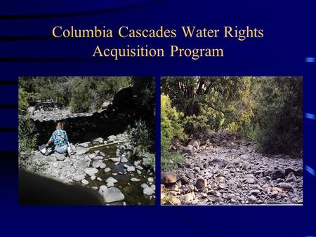 Columbia Cascades Water Rights Acquisition Program.