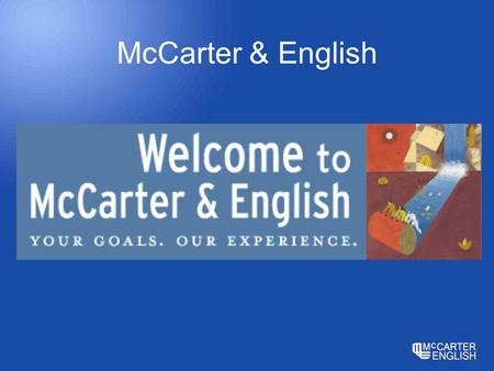 McCarter & English. About the firm 860 Users 365 Attorneys 16 Practice Groups 7 Offices – Newark, New York, Philadelphia, Hartford, Stamford, Baltimore.