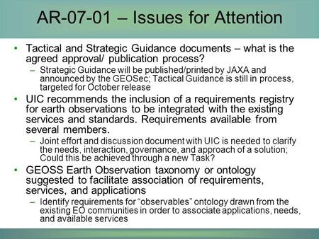 AR-07-01 – Issues for Attention Tactical and Strategic Guidance documents – what is the agreed approval/ publication process? –Strategic Guidance will.