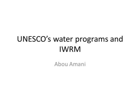 UNESCO's water programs and IWRM