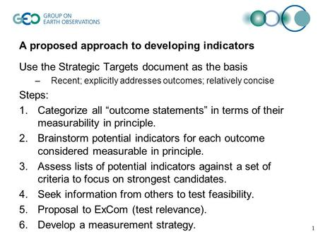 1 A proposed approach to developing indicators Use the Strategic Targets document as the basis –Recent; explicitly addresses outcomes; relatively concise.